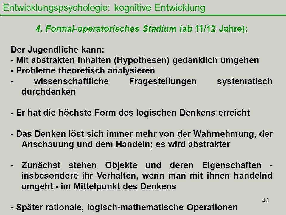 43 Entwicklungspsychologie: kognitive Entwicklung 4.