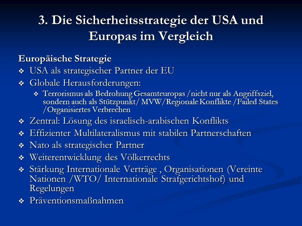 3. Die Sicherheitsstrategie der USA und Europas im Vergleich Europäische Strategie  USA als strategischer Partner der EU  Globale Herausforderungen: