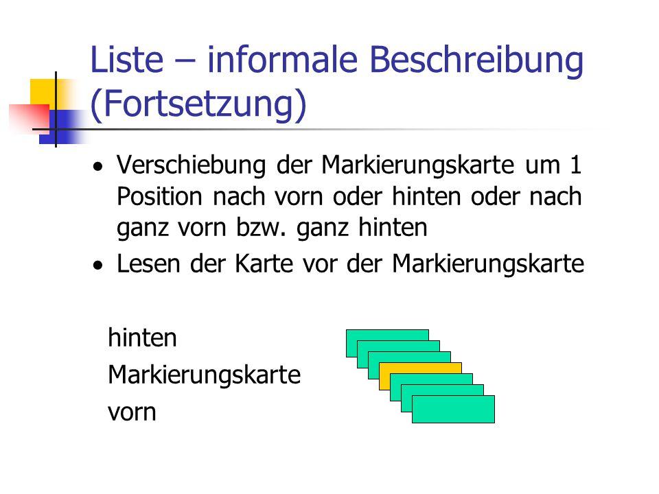 Liste – informale Beschreibung (Fortsetzung)  Verschiebung der Markierungskarte um 1 Position nach vorn oder hinten oder nach ganz vorn bzw. ganz hin
