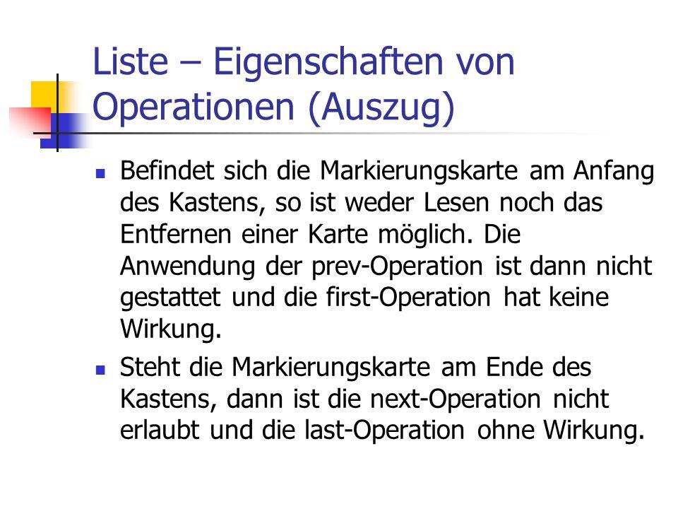 Liste – Eigenschaften von Operationen (Auszug) Befindet sich die Markierungskarte am Anfang des Kastens, so ist weder Lesen noch das Entfernen einer K