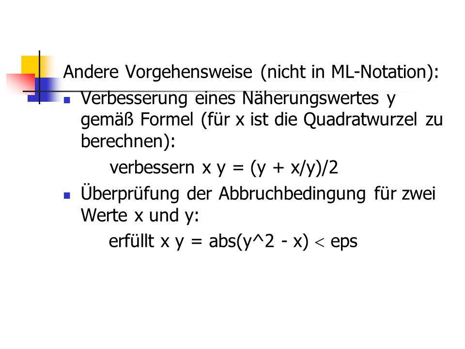 Andere Vorgehensweise (nicht in ML-Notation): Verbesserung eines Näherungswertes y gemäß Formel (für x ist die Quadratwurzel zu berechnen): verbessern