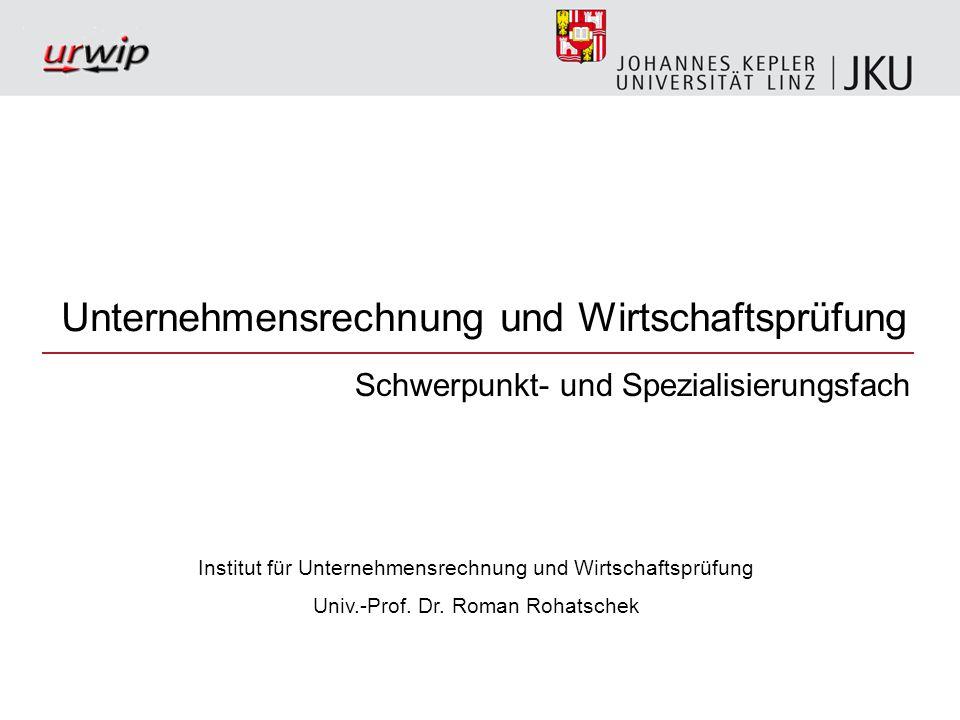 12 http://www.urwip.jku.atUniv.-Prof. Dr. Roman Rohatschek Spezialisierungsfach (16 SSt)