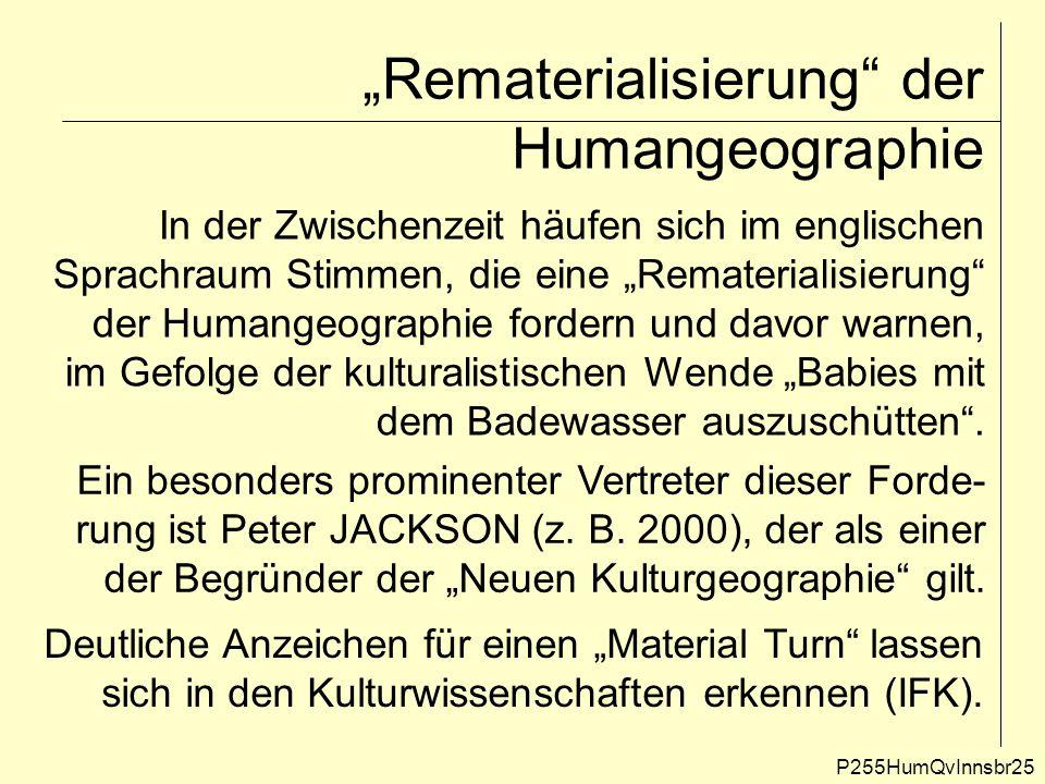 """""""Rematerialisierung"""" der Humangeographie P255HumQvInnsbr25 In der Zwischenzeit häufen sich im englischen Sprachraum Stimmen, die eine """"Rematerialisier"""
