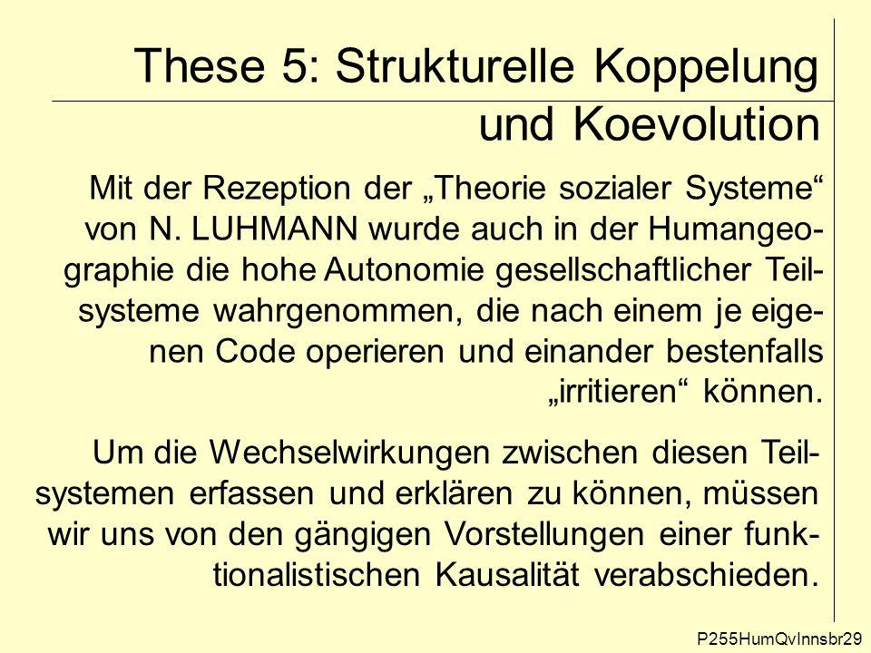"""These 5: Strukturelle Koppelung und Koevolution P255HumQvInnsbr29 Mit der Rezeption der """"Theorie sozialer Systeme"""" von N. LUHMANN wurde auch in der Hu"""