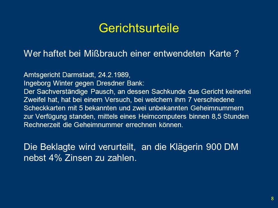 8 Gerichtsurteile Wer haftet bei Mißbrauch einer entwendeten Karte ? Amtsgericht Darmstadt, 24.2.1989, Ingeborg Winter gegen Dresdner Bank: Der Sachve
