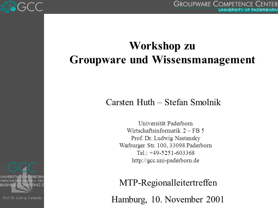 Prof.Dr. Ludwig Nastansky Universität Paderborn Wirtschaftsinformatik 2 – FB 5 Prof.