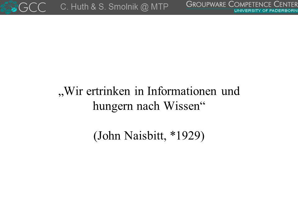 """C. Huth & S. Smolnik @ MTP """"Wir ertrinken in Informationen und hungern nach Wissen"""" (John Naisbitt, *1929)"""