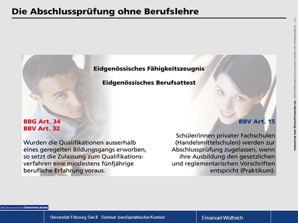 Emanuel Wüthrich Universität Fribourg Sek II Seminar berufspraktischer Kontext Das QV – am Beispiel der AGS Das QV wird in der BiVo und im Bildungsplan geregelt: Das Beispiel der AGS: