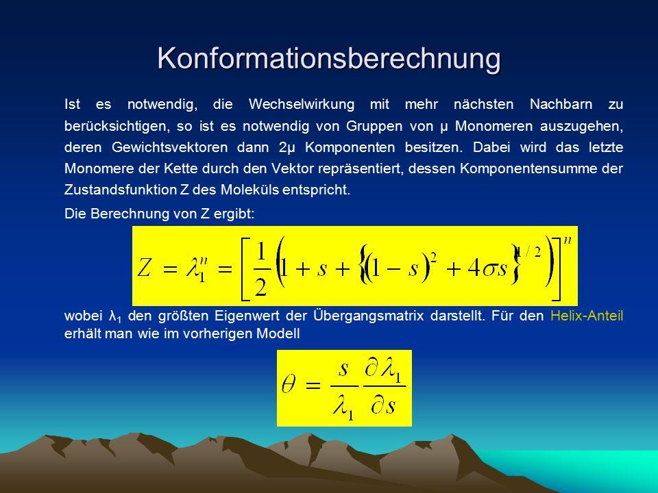 Konformationsberechnung Ist es notwendig, die Wechselwirkung mit mehr nächsten Nachbarn zu berücksichtigen, so ist es notwendig von Gruppen von μ Mono