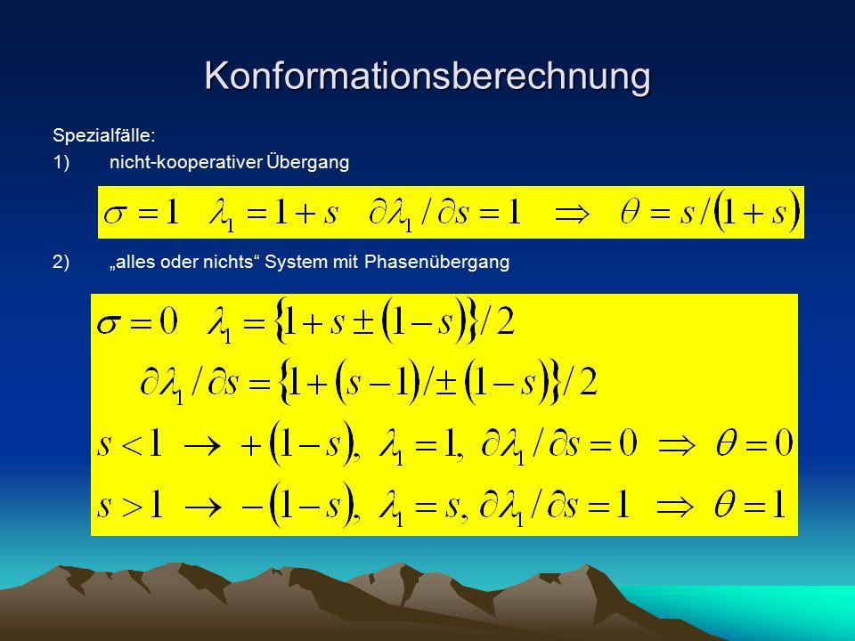 """Konformationsberechnung Spezialfälle: 1)nicht-kooperativer Übergang 2)""""alles oder nichts"""" System mit Phasenübergang"""
