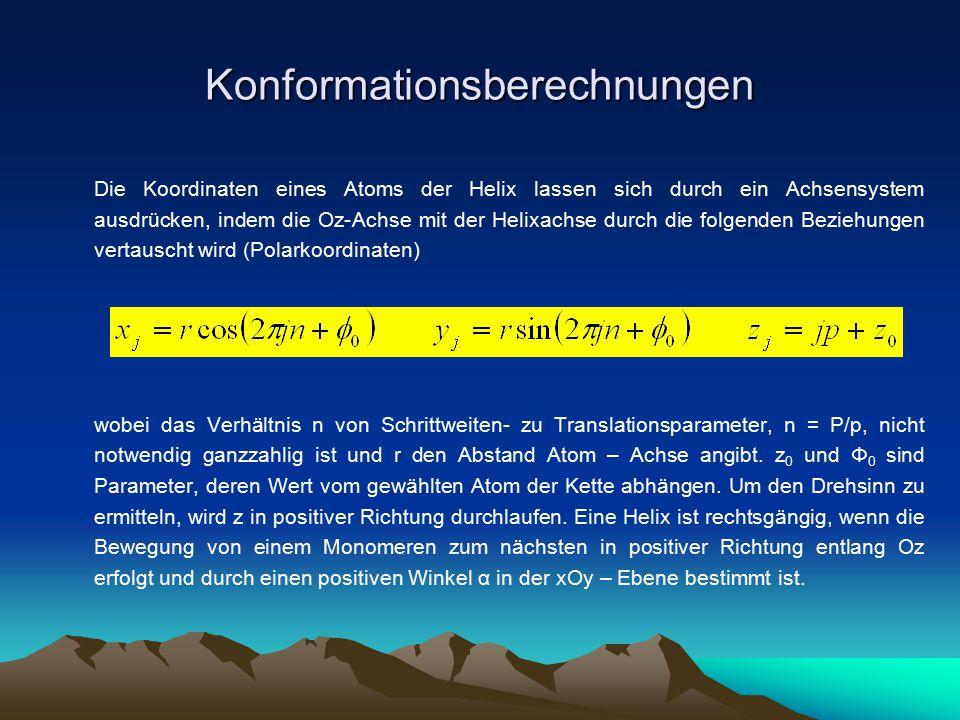 Konformationsberechnungen Die Koordinaten eines Atoms der Helix lassen sich durch ein Achsensystem ausdrücken, indem die Oz-Achse mit der Helixachse d
