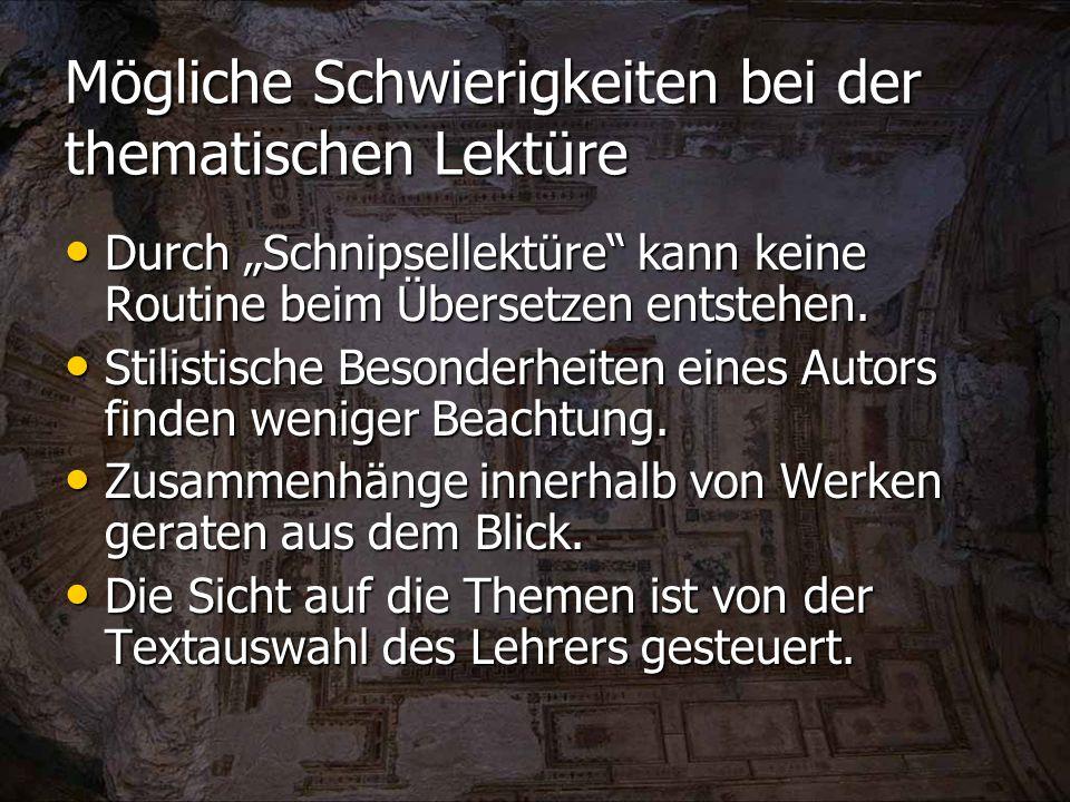"""Mögliche Schwierigkeiten bei der thematischen Lektüre Durch """"Schnipsellektüre kann keine Routine beim Übersetzen entstehen."""