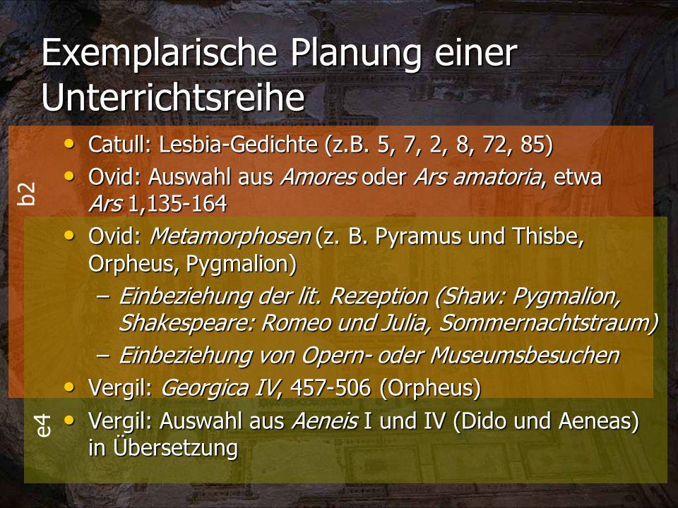 b2 e4 Exemplarische Planung einer Unterrichtsreihe Catull: Lesbia-Gedichte (z.B.
