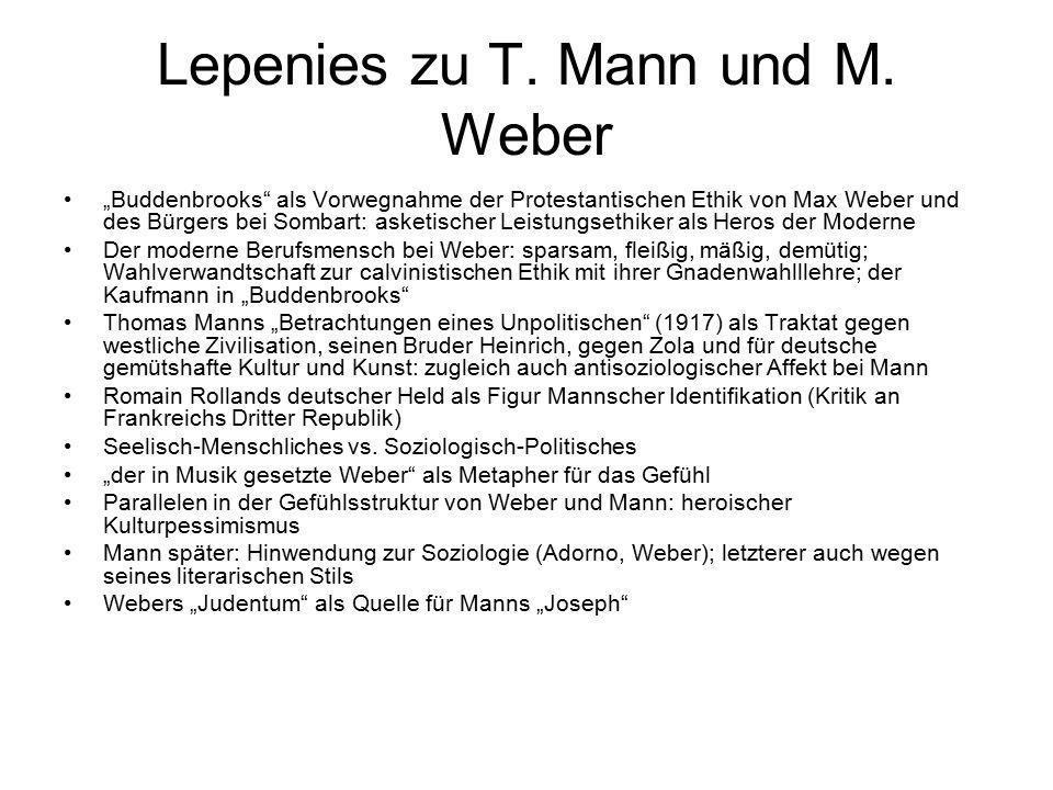 """Lepenies zu T. Mann und M. Weber """"Buddenbrooks"""" als Vorwegnahme der Protestantischen Ethik von Max Weber und des Bürgers bei Sombart: asketischer Leis"""