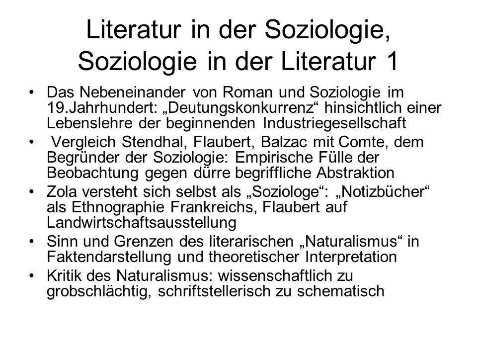 """Literatur in der Soziologie, Soziologie in der Literatur 1 Das Nebeneinander von Roman und Soziologie im 19.Jahrhundert: """"Deutungskonkurrenz"""" hinsicht"""