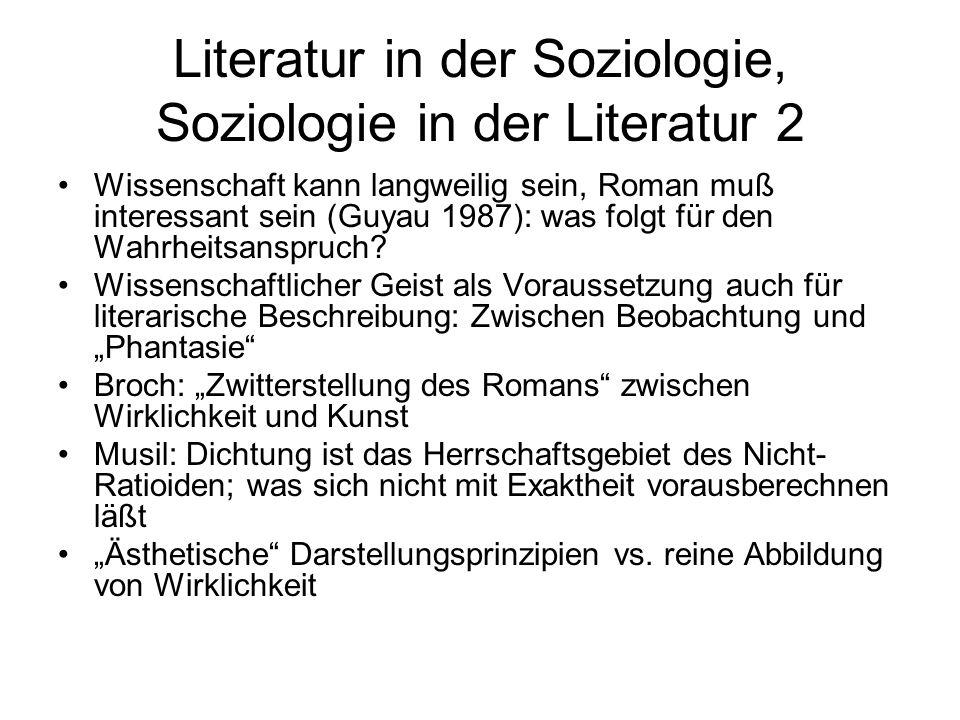 Literatur in der Soziologie, Soziologie in der Literatur 2 Wissenschaft kann langweilig sein, Roman muß interessant sein (Guyau 1987): was folgt für d