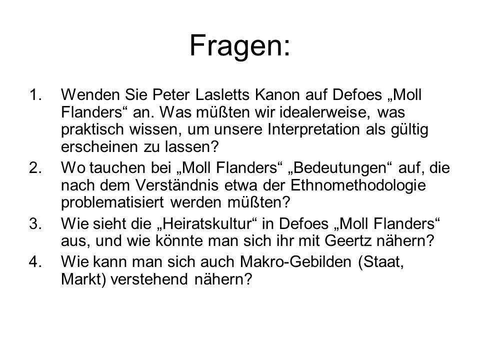 """Fragen: 1.Wenden Sie Peter Lasletts Kanon auf Defoes """"Moll Flanders"""" an. Was müßten wir idealerweise, was praktisch wissen, um unsere Interpretation a"""