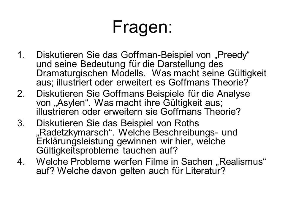"""Fragen: 1.Diskutieren Sie das Goffman-Beispiel von """"Preedy"""" und seine Bedeutung für die Darstellung des Dramaturgischen Modells. Was macht seine Gülti"""
