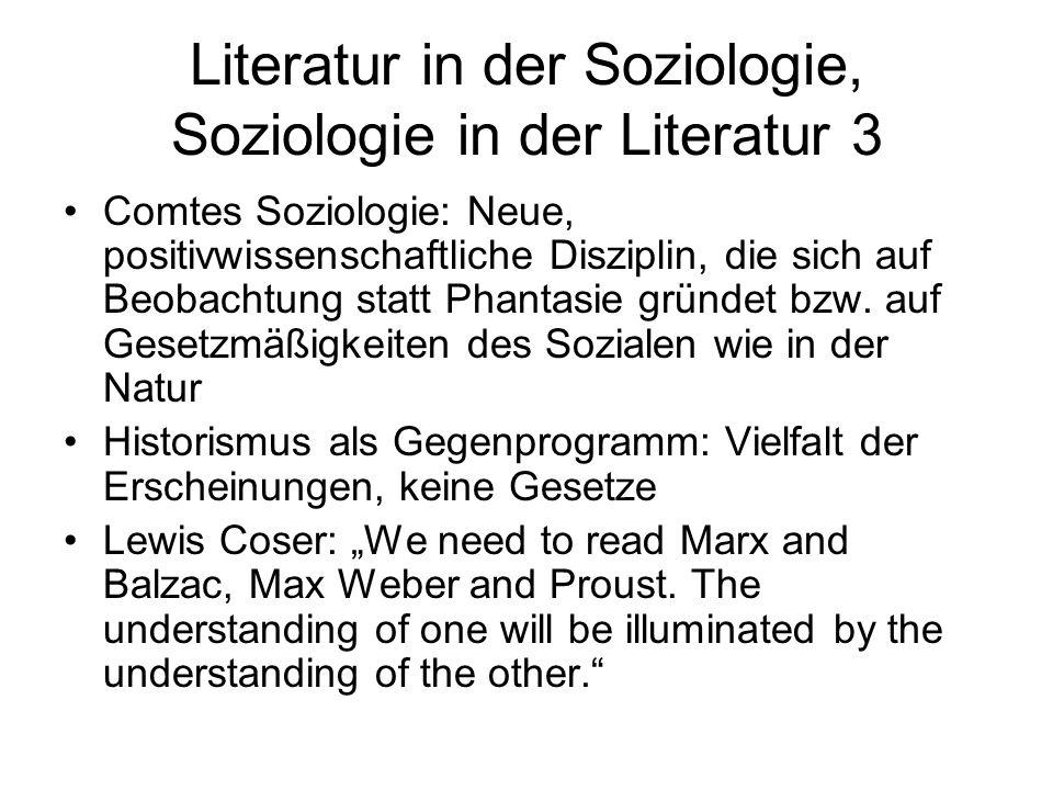Literatur in der Soziologie, Soziologie in der Literatur 3 Comtes Soziologie: Neue, positivwissenschaftliche Disziplin, die sich auf Beobachtung statt