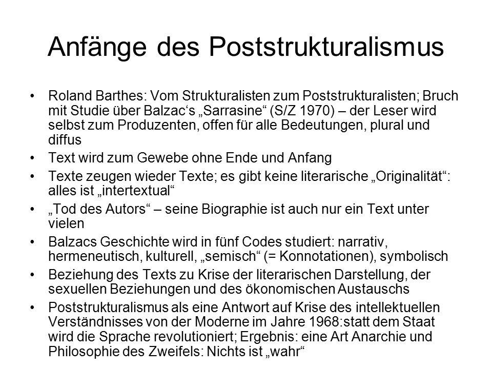 """Anfänge des Poststrukturalismus Roland Barthes: Vom Strukturalisten zum Poststrukturalisten; Bruch mit Studie über Balzac's """"Sarrasine"""" (S/Z 1970) – d"""
