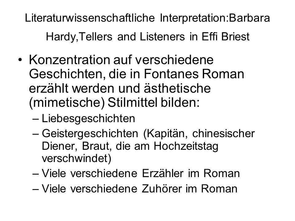 Literaturwissenschaftliche Interpretation:Barbara Hardy,Tellers and Listeners in Effi Briest Konzentration auf verschiedene Geschichten, die in Fontan