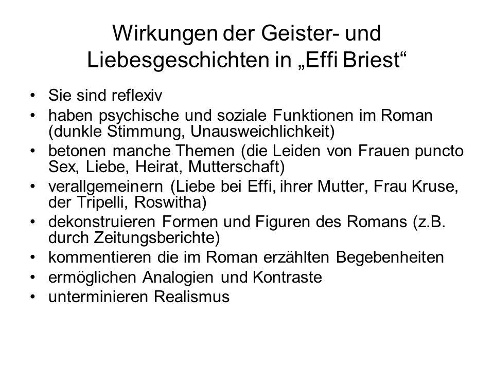 """Wirkungen der Geister- und Liebesgeschichten in """"Effi Briest"""" Sie sind reflexiv haben psychische und soziale Funktionen im Roman (dunkle Stimmung, Una"""