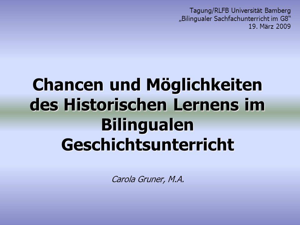 Chancen und Möglichkeiten des Historischen Lernens im Bilingualen Geschichtsunterricht Chancen und Möglichkeiten des Historischen Lernens im Bilingual