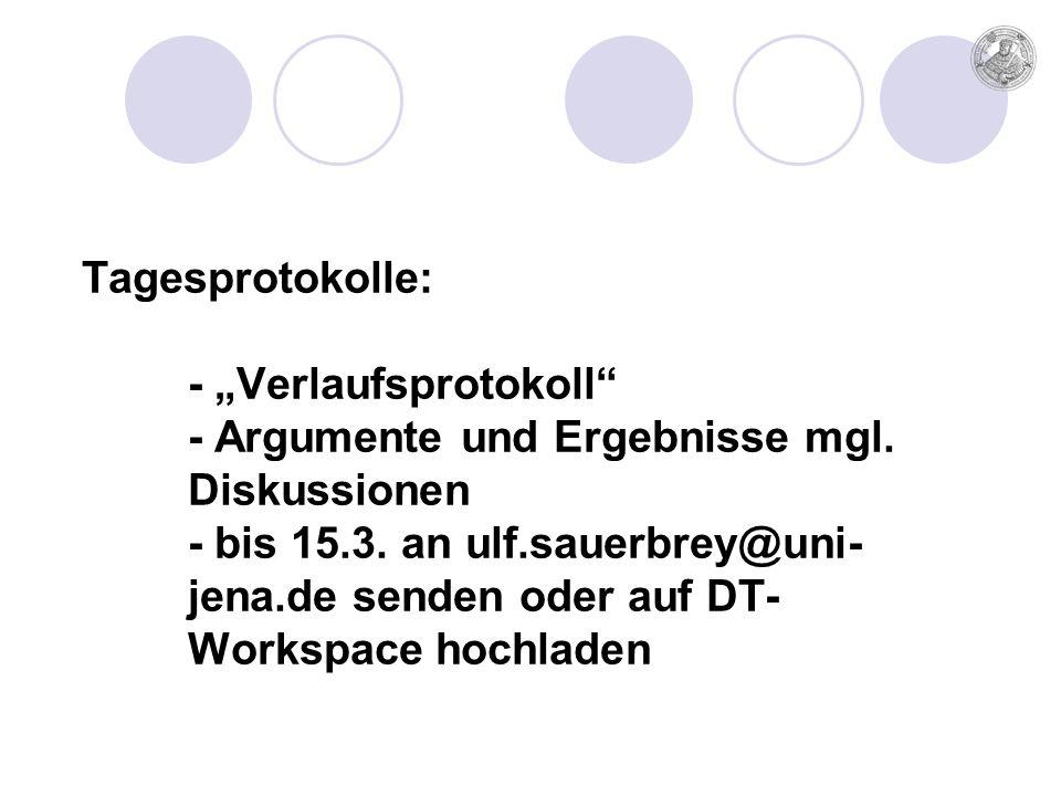 """Tagesprotokolle: - """"Verlaufsprotokoll - Argumente und Ergebnisse mgl."""