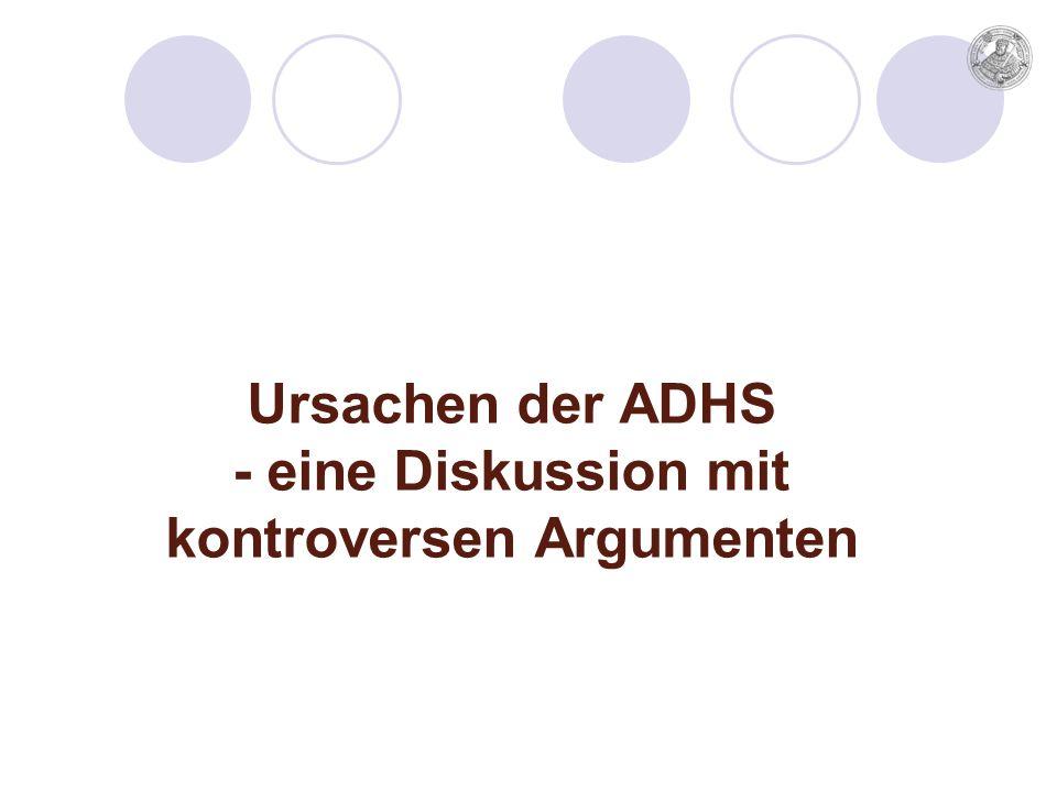 Ursachen der ADHS - eine Diskussion mit kontroversen Argumenten