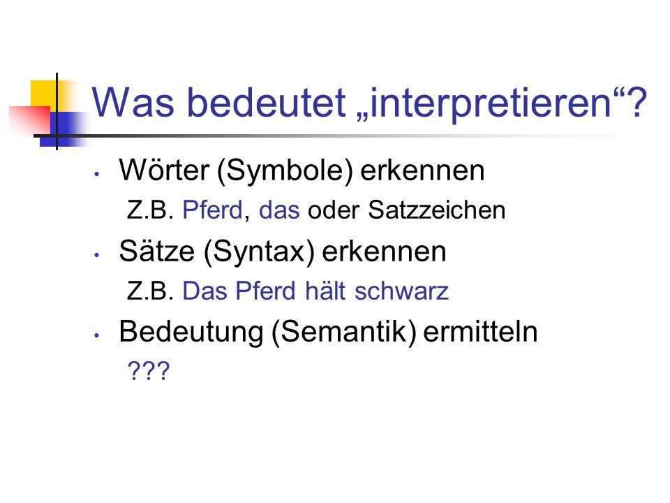 """Was bedeutet """"interpretieren .Wörter (Symbole) erkennen Z.B."""
