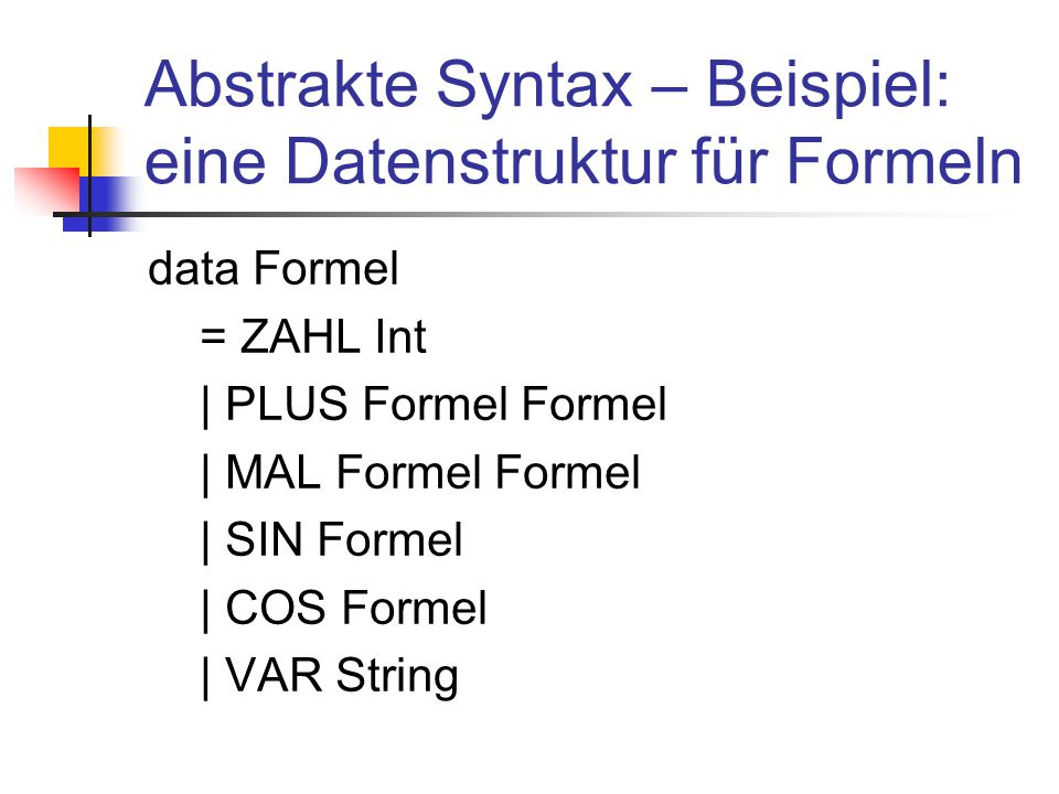 Phasen des Interpretierens Formel als Text 5*sin(30) * 5sin 30 Formel in abstrakter Syntax Berechne Formel =2,5 AnalyseSynthese