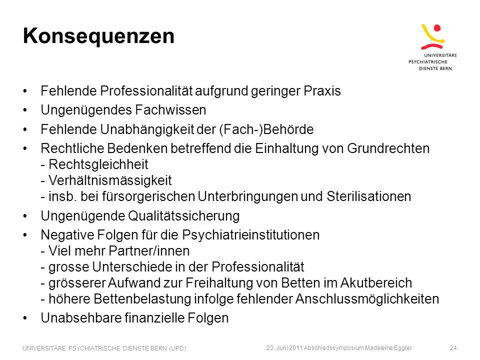 Konsequenzen Fehlende Professionalität aufgrund geringer Praxis Ungenügendes Fachwissen Fehlende Unabhängigkeit der (Fach-)Behörde Rechtliche Bedenken