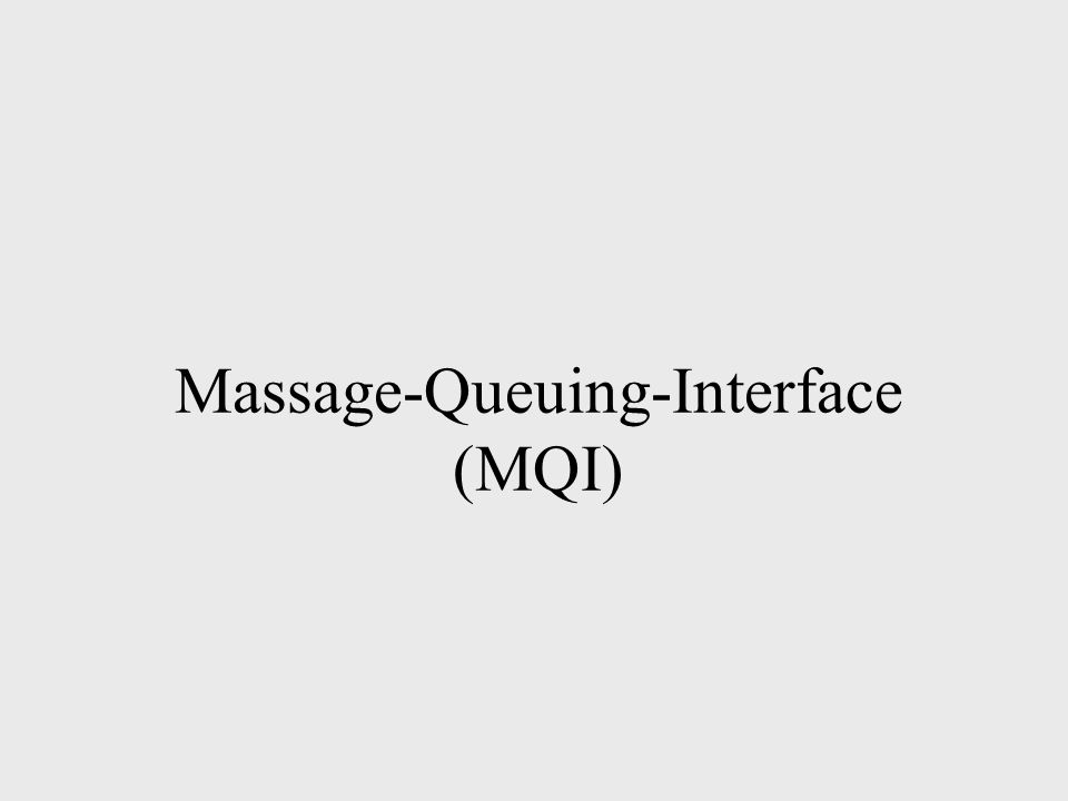 Massage-Queuing-Interface (MQI)