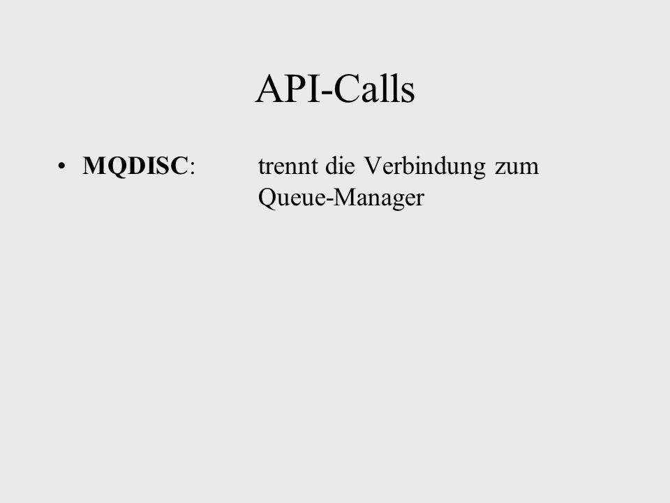 API-Calls MQDISC:trennt die Verbindung zum Queue-Manager