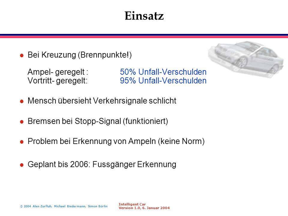 © 2004 Alen Zurfluh, Michael Biedermann, Simon Börlin Intelligent Car Version 1.0, 6.