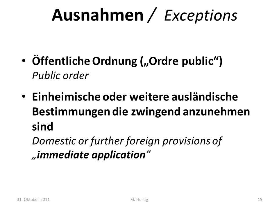 """Ausnahmen / Exceptions Öffentliche Ordnung (""""Ordre public"""") Public order Einheimische oder weitere ausländische Bestimmungen die zwingend anzunehmen s"""