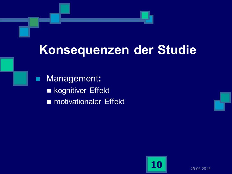 25.06.2015 10 Konsequenzen der Studie Management : kognitiver Effekt motivationaler Effekt