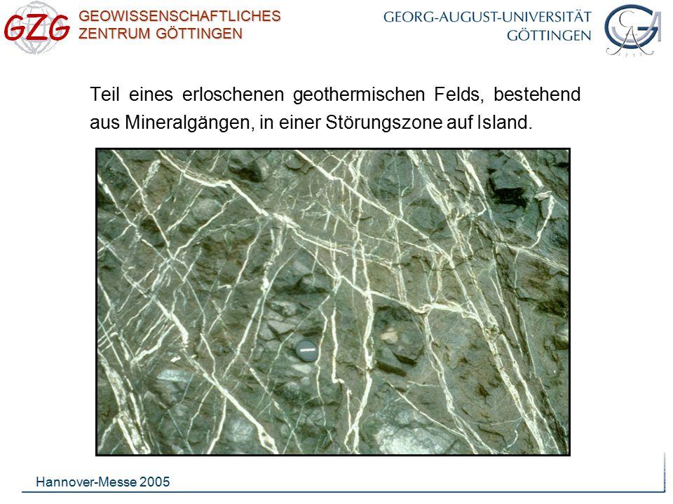 GEOWISSENSCHAFTLICHES ZENTRUM GÖTTINGEN Hannover-Messe 2005 Teil eines erloschenen geothermischen Felds, bestehend aus Mineralgängen, in einer Störung