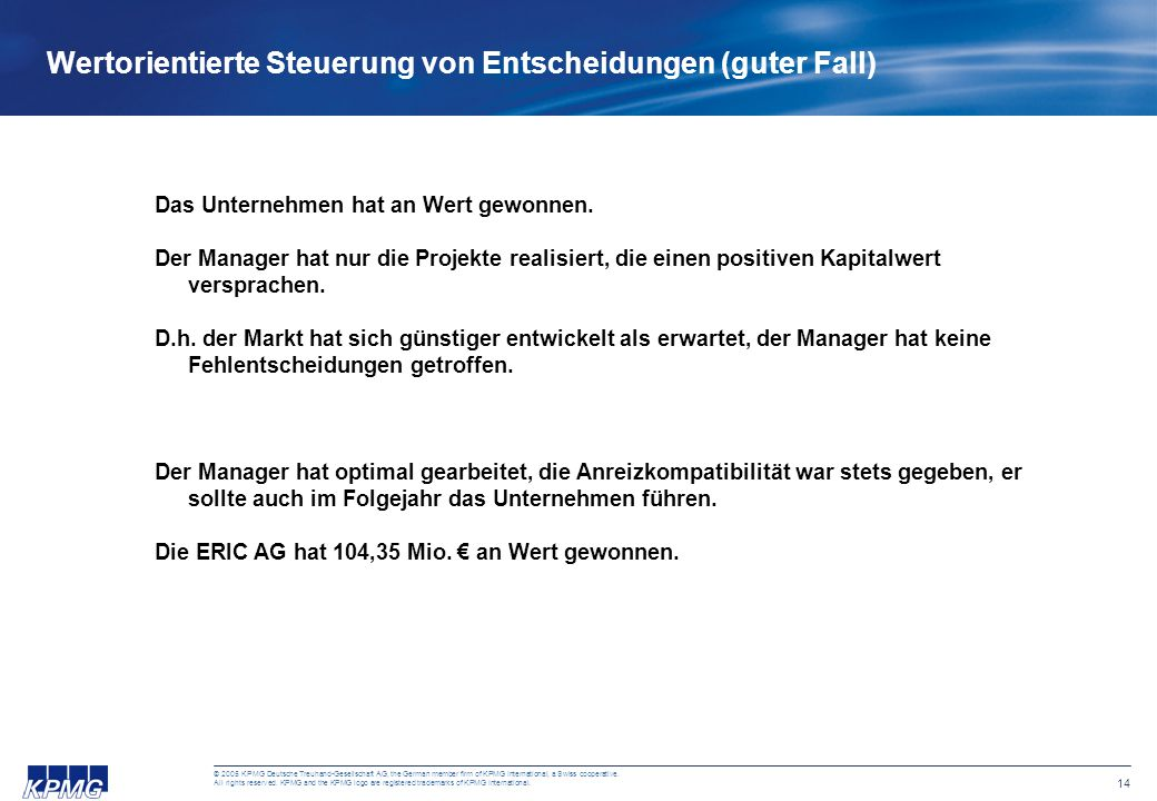 14 © 2005 KPMG Deutsche Treuhand-Gesellschaft AG, the German member firm of KPMG International, a Swiss cooperative.