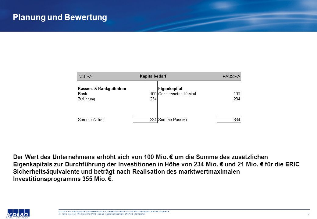 7 © 2005 KPMG Deutsche Treuhand-Gesellschaft AG, the German member firm of KPMG International, a Swiss cooperative.