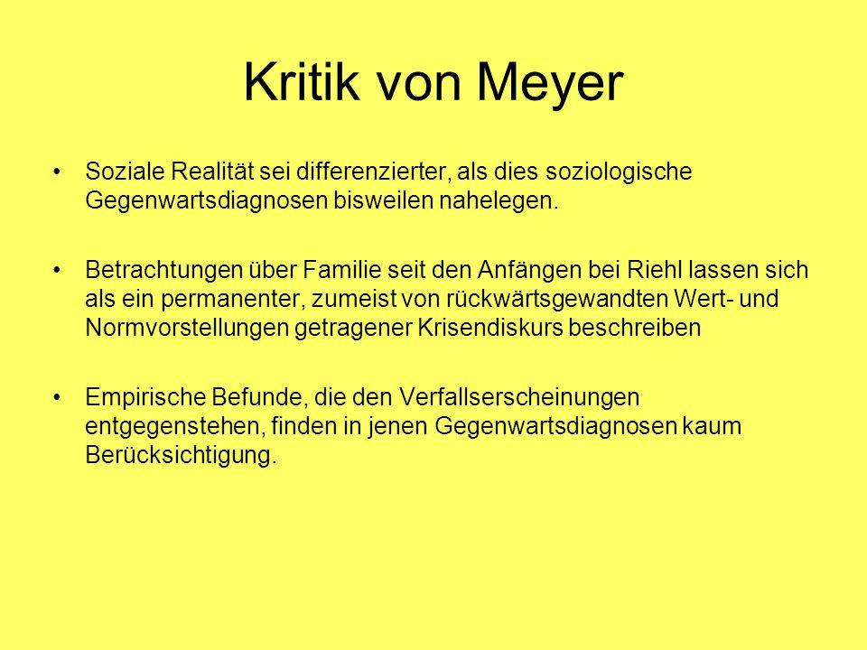 Kritik von Meyer Soziale Realität sei differenzierter, als dies soziologische Gegenwartsdiagnosen bisweilen nahelegen.