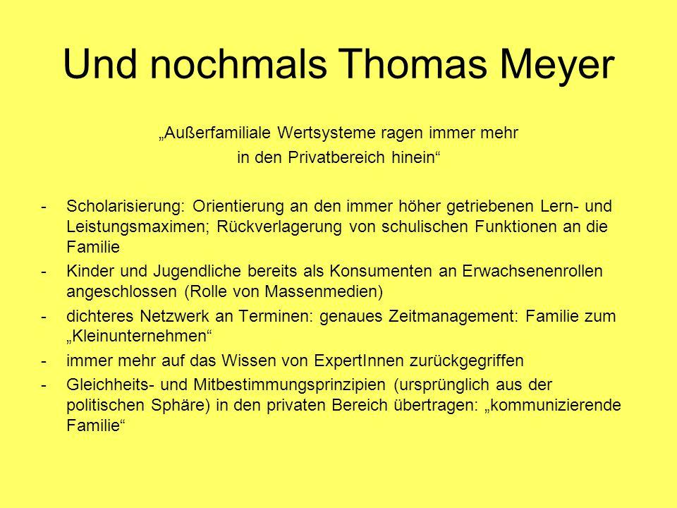 """Und nochmals Thomas Meyer """"Außerfamiliale Wertsysteme ragen immer mehr in den Privatbereich hinein"""" -Scholarisierung: Orientierung an den immer höher"""
