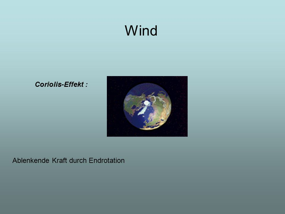 Wind Coriolis-Effekt : Ablenkende Kraft durch Endrotation