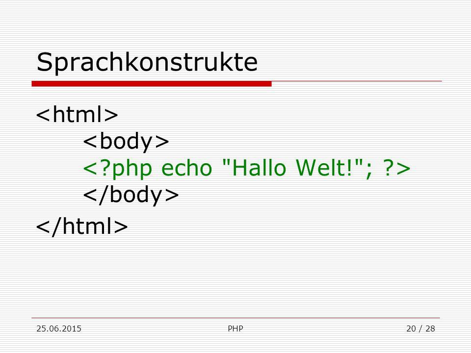 25.06.2015PHP20 / 28 Sprachkonstrukte