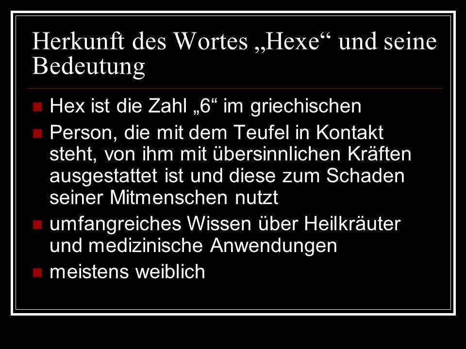 """Herkunft des Wortes """"Hexe"""" und seine Bedeutung Hex ist die Zahl """"6"""" im griechischen Person, die mit dem Teufel in Kontakt steht, von ihm mit übersinnl"""