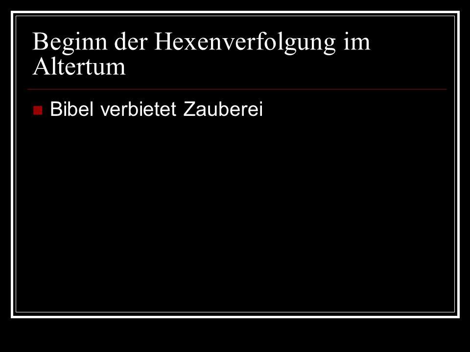 Beginn der Hexenverfolgung im Altertum Bibel verbietet Zauberei