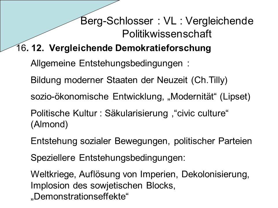 Berg-Schlosser : VL : Vergleichende Politikwissenschaft 16. 12. Vergleichende Demokratieforschung Allgemeine Entstehungsbedingungen : Bildung moderner