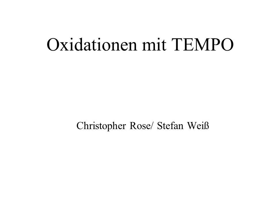 Gliederung: 1.) Stabilität/ Labilität von Nitroxylradikalen 2.) TEMPO- ein stabiles Radikal 3.) Vorteile von TEMPO gegenüber anderen (gewöhnlichen) Oxidationsmitteln 4.) Redox- Chemie von TEMPO 5.) Möglichkeiten der Reaktionsführung 6.) Mechanismus der Alkoholoxidation 7.) Produktdifferenzierung durch Wahl der Reaktionsbedingungen 8.) Zusammenfassung