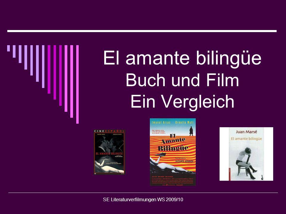 SE Literaturverfilmungen WS 2009/10 El amante bilingüe Buch und Film Ein Vergleich