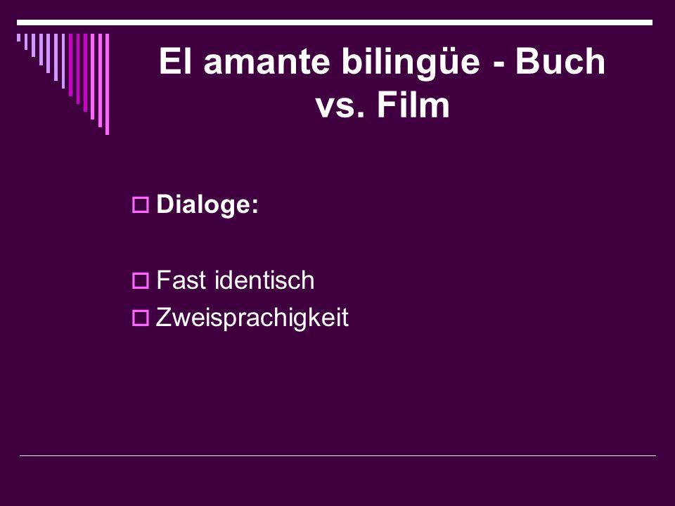 El amante bilingüe - Buch vs. Film  Dialoge:  Fast identisch  Zweisprachigkeit